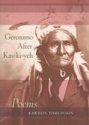 Geronimo After Kas-Ki-Yeh