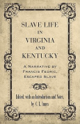 Slave Life in Virginia and Kentucky