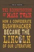 The Reconstruction of Mark Twain