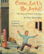 Come, Let Us Be Joyful!