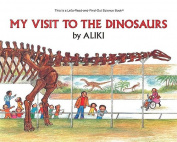 My Visit to the Dinosaurs (Let's-Read-And-Find-Out Science