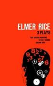 Elmer Rice: Three Plays