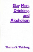 Gay Men, Drinking, and Alcoholism