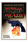 """""""Mistress of the Damned"""" and """"Death in Her Arms"""" -- Two Tales of Murder and Passion"""