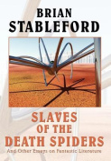 Slaves of the Death Spiders and Other Essays on Fantastic Literature