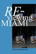 Re-Viewing Miami