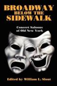 Broadway Below the Sidewalk
