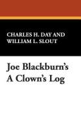 Joe Blackburn's A Clown's Log