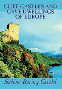 Cliff Castles and Cave Dwellings of Europe