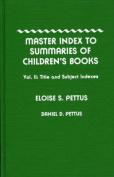 Master Index to Summaries of Children's Books