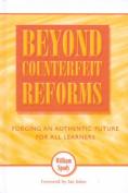 Beyond Counterfeit Reform