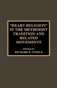 'Heart Religion' in the Methodist Tradition and Related Movements