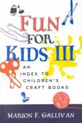 Fun for Kids III