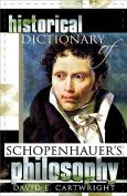 Historical Dictionary of Schopenhauers Philosophy