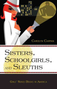 Sisters, Schoolgirls, and Sleuths