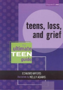 Teens, Loss and Grief: The Ultimate Teen Guide