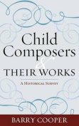 Child Composers and Their Works