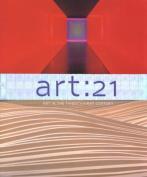 Art : 21: Art in the Twenty-first Century