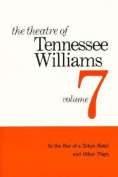 The Theatre of Tennessee Williams - in the Bar of a Tokyo Hotel & Other Plays V 7