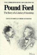 Correspondence of Ezra Pound - Pound/Ford Story of a Literary Friendship