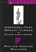 Asphodel, That Greeny Flower & Other Love Poems