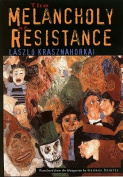 The Melanchology of Resistance