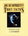 Joe Humphreys's Trout Tactics