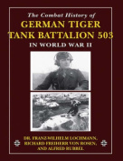 The Combat History of German Tiger Tank Battalion 503 in World War II