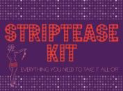 Striptease Kit