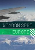 Window Seat: Europe