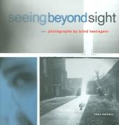 Seeing Beyond Sight