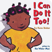 I Can Do it Too! [Board book]