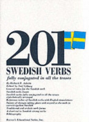 201 Swedish Verbs Fully Conjugated in All the Tenses