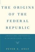 The Origins of a Federal Republic