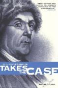 Benjamin Franklin Takes the Case