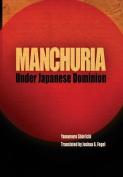 Manchuria Under Japanese Dominion