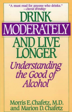 Drink Moderately and Live Longer: Understanding the Good of Alcohol