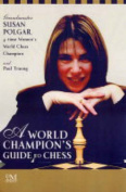 A World Champion's Guide to Chess