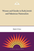 Women and Gender in Early Jewish and Palestinian Nationalism