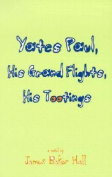 Yates Paul, His Grand Flights, His Tootings