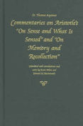 """Commentary on Aristotle's """"On Sense and What is Sensed"""" and """"On Memory and Recollection"""""""