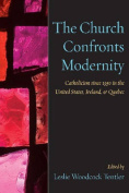 The Church Confronts Modernity