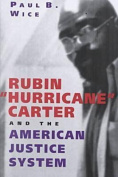 "Rubin """"Hurricane"""" Carter and the American Justice System"