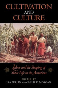 Cultivation and Culture