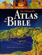 The Collegeville Atlas of the Bible