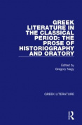 Greek Literature in the Classical Period: The Prose of Historiography and Oratory
