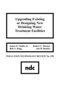 Upgrading Existing or Designing New Drinking Water Treatment Facilities