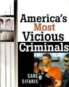 America's Most Vicious Criminals