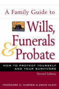 A Family Guide to Wills, Funerals, and Probate, Second Edition