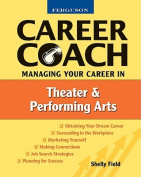 Managing Your Career in Theater and the Performing Arts (Ferguson Career Coach